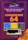 Come Programmare Passo per Passo: Libro 1 Commodore 64
