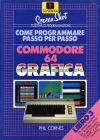 Come Programmare Passo per Passo: Libro 3 Commodore 64 Grafica