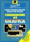 Come Programmare Passo per Passo: Libro 4 Commodore 64 Grafica