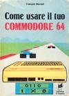 Come Usare il tuo Commodore 64 - Volume 1