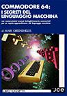 Commodore 64: I Segreti del Linguaggio Macchina