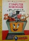 Computer Hardware: Realizzazioni pratiche per gli home computer più diffusi