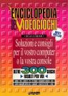 Enciclopedia dei Videogiochi: Soluzioni e consigli per il vostro computer o la vostra console