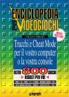 Enciclopedia dei Videogiochi: Truchhi e Cheat Mode per il vostro computer o la vostra console