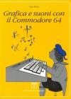 Grafica e Suoni con il Commodore 64