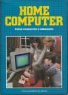 Home Computer: Come Conoscerlo e Utilizzarlo