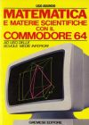 Matematica e Materie Scientifiche con Commodore 64