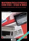 Matematica e Fisica con C64 - C128 e MSX