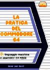 Pratica del Commodore 64, La - 3: Linguaggio Macchina e Assembler del 6502