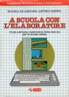 Quaderni di Informatica e Formazione: A Scuola con l'Elaboratore, I
