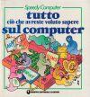 Speedy Computer: Tutto ciò che avreste voluto sapere sul Computer